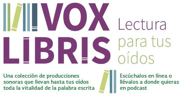 Radio Educación pone a disposición de su auditorio Vox Libris, su serie especial de Audiolibros.