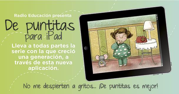 """Radio Educación presenta """"De puntitas"""" para iPad."""
