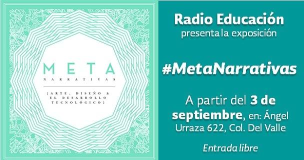 Radio Educación presenta Meta Narrativas Digitales, un mundo por descubrir
