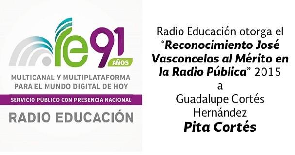 Otorga Radio Educación a Ma. Guadalupe Cortés Hernández por trayectoria y aporte, el Reconocimiento José Vasconcelos al mérito en la radio pública 2015