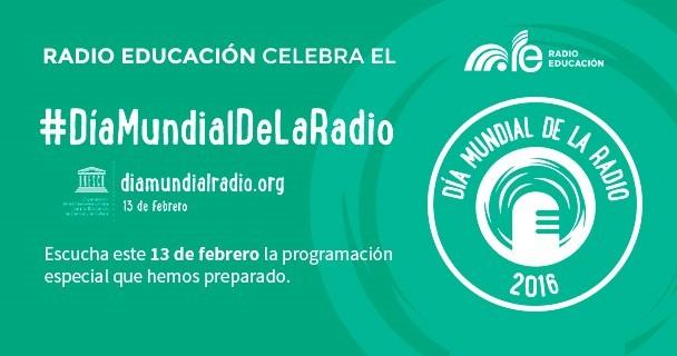 Radio Educación celebra el Día Mundial de la Radio
