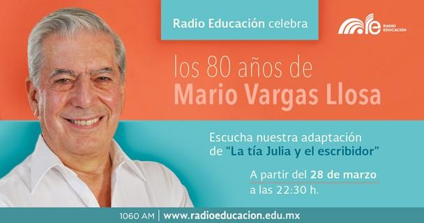 Radio Educación celebra los 80 años de Mario Vargas Llosa