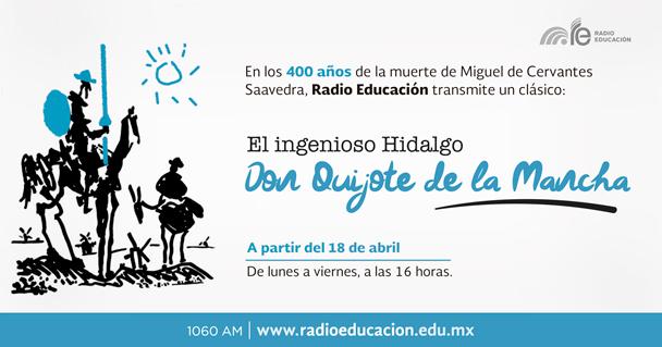 Radio Educación conmemora el 400 aniversario luctuoso de Miguel de Cervantes Saavedra