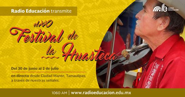 Radio Educación transmite en vivo el XXI Festival de la Huasteca
