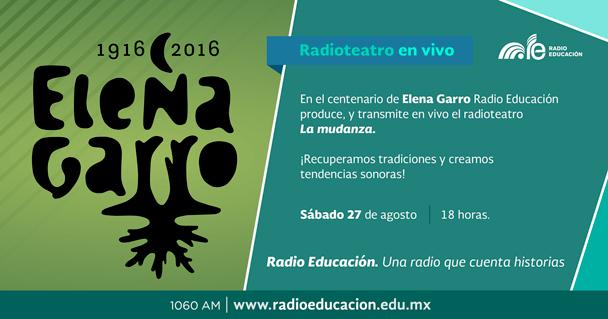 """Radio Educación produce y transmite el radioteatro en vivo """"La mudanza"""", para conmemorar el centenario del nacimiento de Elena Garro"""