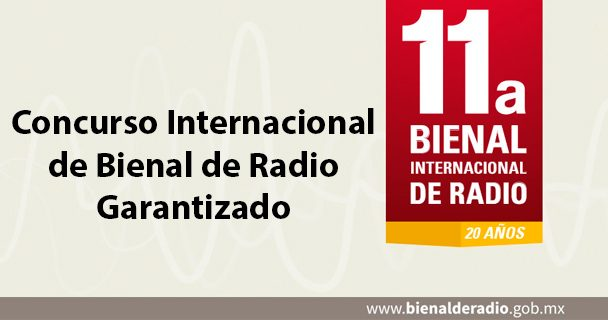 Concurso Internacional de Bienal de Radio Garantizado